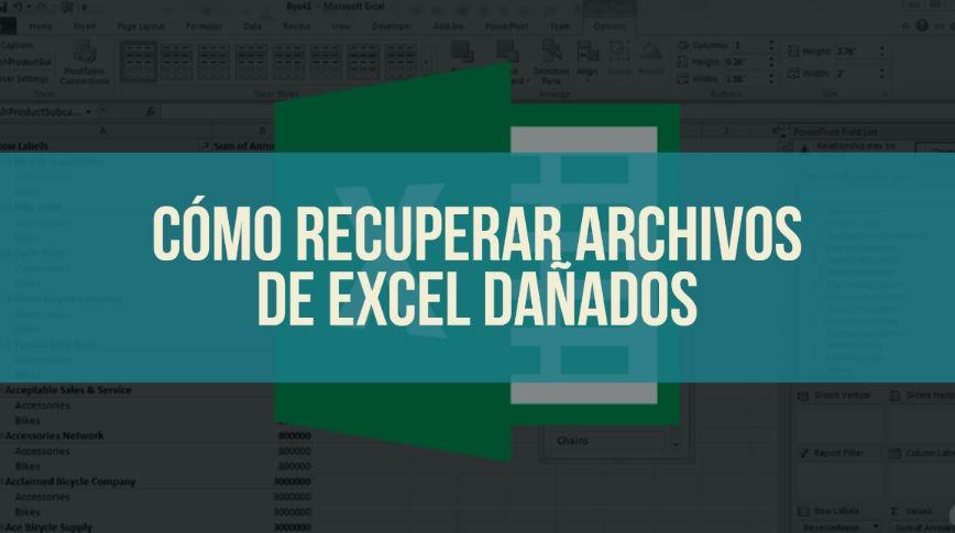 cómo recuperar archivos de excel dañados