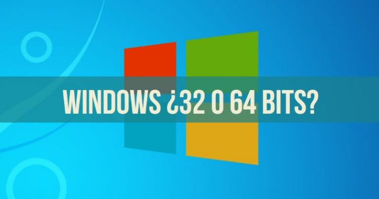 saber si mi windows es de 32 o 64 bits