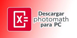 Descargar PhotoMath PC [Windows y Mac]