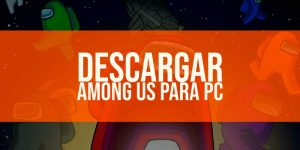 Descargar Among Us para PC