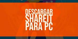 Descargar SHAREit para PC [Windows y Mac]
