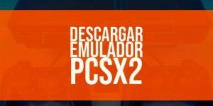 Descargar PCSX2 [Emulador PS2 para PC]