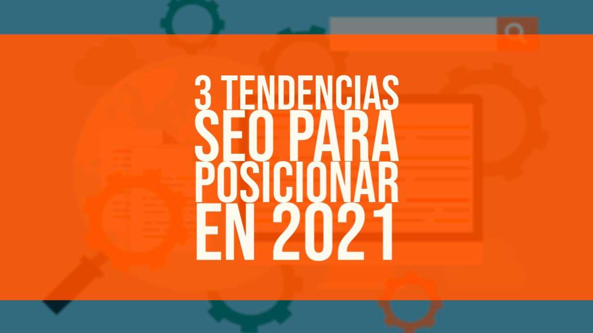 3 tendencias SEO para posicionar en 2021